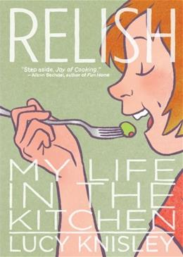 Relish: My Life in the Kitchen, by Kinsley 9781596436237