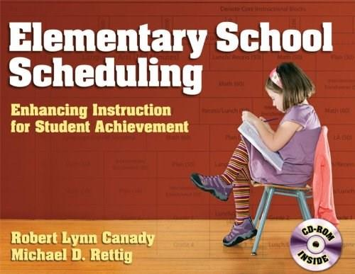 Elementary School Scheduling: Enhancing Instructin for Student Achievement, by Canady BK w/CD 9781596670808