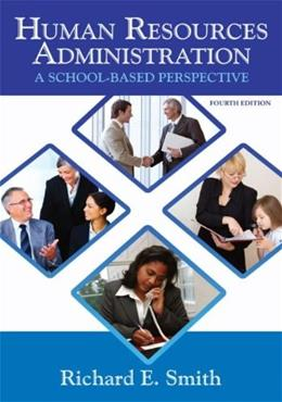 Human Resources Administration: A School Based Perspective, by Smith, 4th Edition 9781596670891