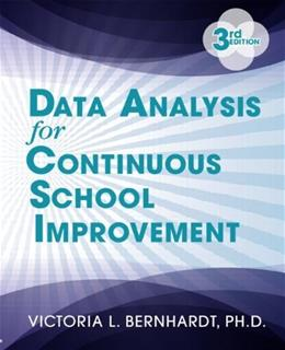 Data Analysis for Continuous School Improvement, by Bernhardt, 3rd Edition 9781596672529