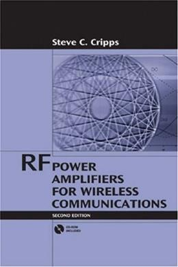 RF Power Amplifiers for Wireless Communications, by Cripps, 2nd Edition 2 w/CD 9781596930186