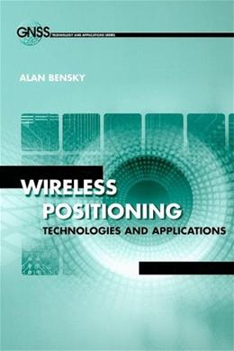 Wireless Positioning Technologies and Applications, by Bensky 9781596931305