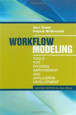 Workflow Modeling, by Sharp, 2nd Edition 9781596931923