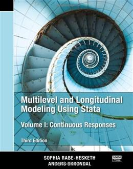 Multilevel and Longitudinal Modeling Using Stata, by Rabe-Hesketh, 3rd Edition, Volume 1: Continuous Responses 9781597181037