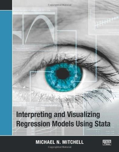 Interpreting and Visualizing Regression Models Using Stata, by Mitchell 9781597181075