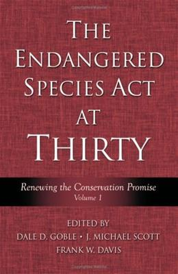 Endangered Species Act at 30, by Goble, Volume 1: Renewing the Conservation Promise, by Goble 9781597260091