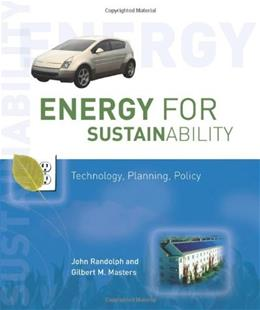 Energy for Sustainability: Technology, Planning, Policy, by Randolph 9781597261036