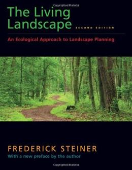 Living Landscape: An Ecological Approach to Landscape Planning, by Steiner, 2nd Edition 9781597263962