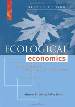 Ecological Economics, Second Edition: Principles and Applications 2 9781597266819