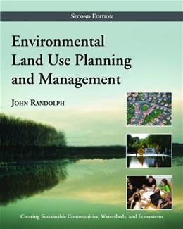 Environmental Land Use Planning and Management, by Randolph, 2nd Edition 9781597267304