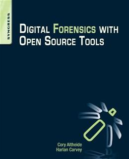 Digital Forensics with Open Source Tools, by Nikkel 11 9781597495868