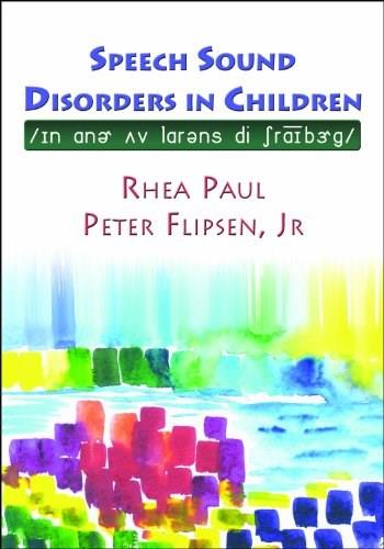 Speech Sound Disorders in Children, In Honor of Lawrence D. Shriberg, by Paul 9781597562492