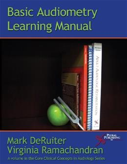 Basic Audiometry Learning Manual, by Deruiter 9781597563710