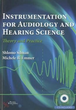 Instrumentation in Audiology and Hearing Science: Theory and Practice, by Silman BK w/CD 9781597563819