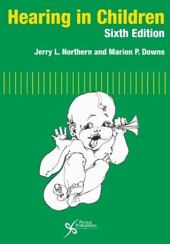 Hearing in Children, by Northern, 6th Edition 9781597563925