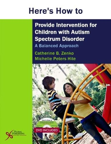 Heres How to Provide Intervention for Children with Autism Spectrum Disorder: A Balanced Approach BK w/DVD 9781597564601