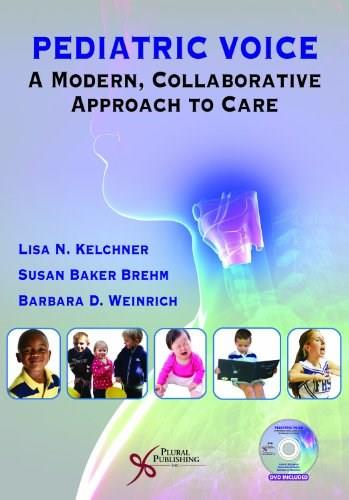 Pediatric Voice: A Modern, Collaborative Approach to Care, by Kelchner BK w/DVD 9781597564625
