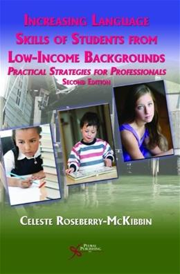 Increasing Language Skills of Students from Low-Income Backgrounds: Practical Strategies for Professionals, by Roseberry-McKibbin, 2nd Edition 9781597564977