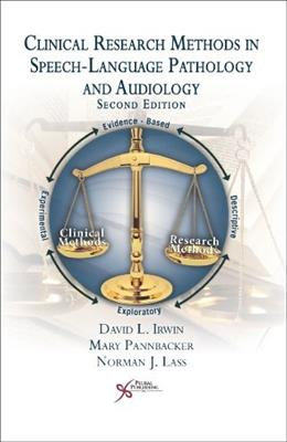 Clinical Research Methods in Speech-Language Pathology and Audiology, by Irwin, 2nd Edition 9781597565080
