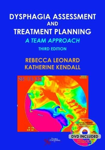 Dysphagia Assessment and Treatment Planning: A Team Approach, by Leonard, 3rd Edition 3 w/CD 9781597565257