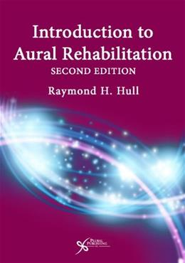 Introduction to Aural Rehabilitation, by Hull, 2nd Edition 9781597565271