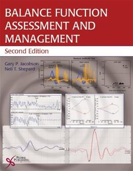 Balance Function Assessment and Management, by Jacobson, 2nd Edition 9781597565479