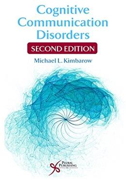 Cognitive Communication Disorders, by Kimbarow, 2nd Edition 9781597565486