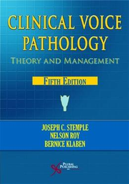 Clinical Voice Pathology: Theory and Management, by Stemple, 5th Edition 9781597565561