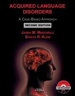Acquired Language Disorders: A Case Based Approach, by Klein, 2nd Edition 2 w/CD 9781597565714