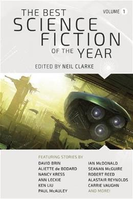 The Best Science Fiction of the Year: Volume One 9781597808545
