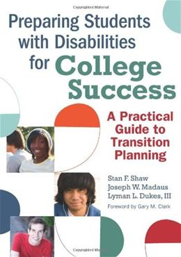 Preparing Students With Disabilities for College Success, by Shaw 9781598570168