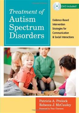 Treatment of Autism Spectrum Disorders: Evidence Based Intervention Strategies for Communication and Social Interactions, by Prelock BK w/DVD 9781598570533