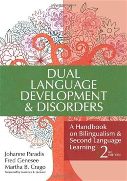 Dual Language Development and Disorders: A Handbook on Bilingualism and 2nd Language Learning, by Paradis, 2nd Edition 9781598570588