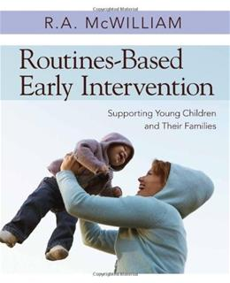 Routines Based Early Intervention: Supporting Young Children and Their Families, by Mcwilliam 9781598570625