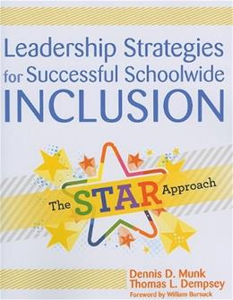 Leadership Strategies for Successful Schoolwide Inclusion: The STAR Approach, by Munk 9781598570892
