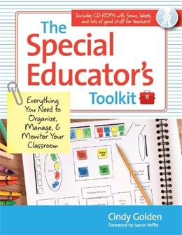 Special Educators Toolkit: Everything You Need to Organize, Manage, and Monitor Your Classroom, by Golden BK w/CD 9781598570977