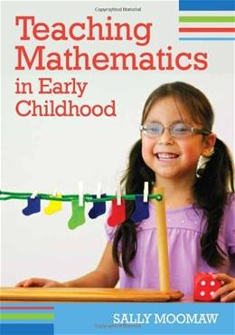 Teaching Mathematics in Early Childhood, by Moomaw 9781598571196