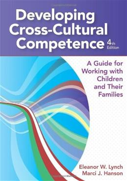 Developing Cross-Cultural Competence: A Guide for Working with Children and Their Families, Fourth Edition 4 9781598571639