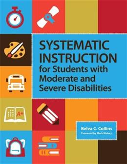 Systematic Instruction for Students with Moderate and Severe Disabilities 1 9781598571936