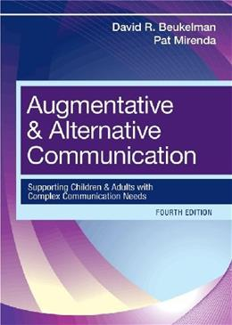 Augmentative and Alternative Communication: Supporting Children and Adults with Complex Communication Needs, Fourth Edition 4 9781598571967