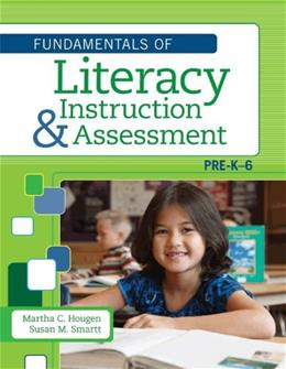 The Fundamentals of Literacy Instruction and Assessment, Pre-K-6 1 9781598572056