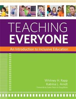 Teaching Everyone: An Introduction to Inclusive Education, by Rapp 9781598572124