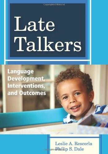 Late Talkers: Language Development, Interventions, and Outcomes, by Rescorla 9781598572537