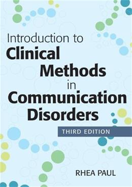 Introduction to Clinical Methods in Communication Disorders, Third Edition 3 9781598572865
