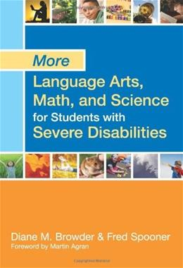 More Language Arts, Math, and Science for Students with Severe Disabilities, by Browder 9781598573176