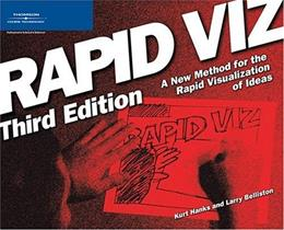 Rapid Viz: A New Method for the Rapid Visualitzation of Ideas, by Hanks, 3rd Edition 9781598632682