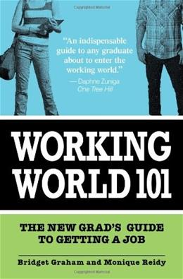 Working World 101: The New Grads Guide to Getting a Job, by Graham 9781598694956