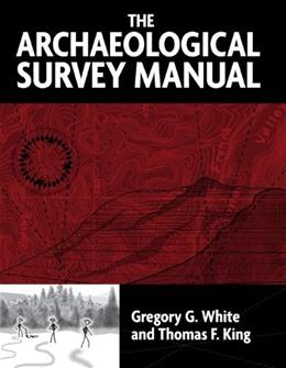 Archaeological Survey Manual, by White 9781598740097