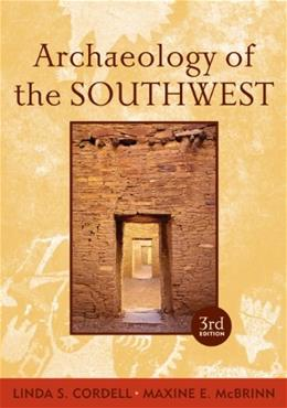 Archaeology of the Southwest, by Cordell, 3rd Edition 9781598746754