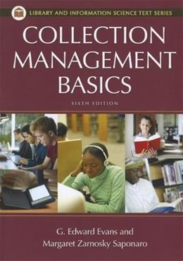 Collection Management Basics, by Evans, 6th Edition (Library and Information Science Text) 9781598848649